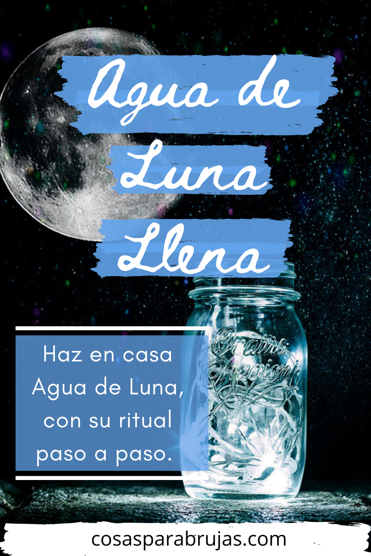 cómo hacer agua de Luna Llena